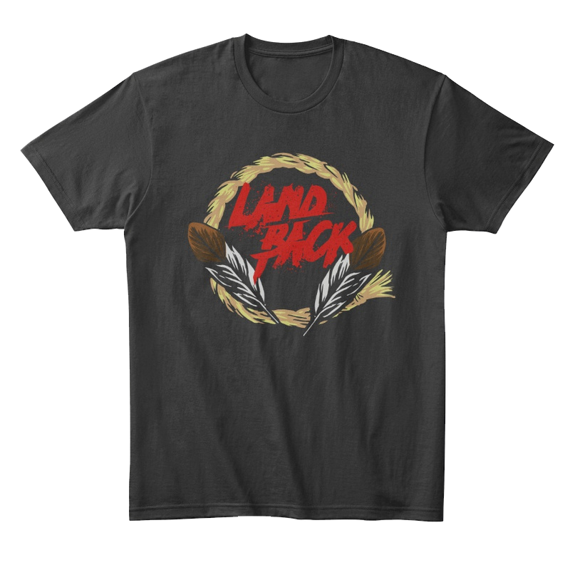 Black T-shirt with the text Land Back. There's a golden round rope around the text with two feathers.